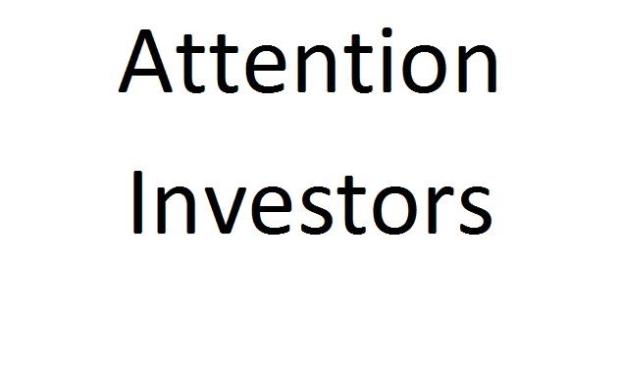 Attention investors.