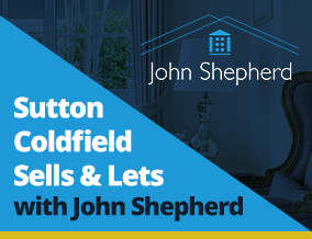 Get brand editions for John Shepherd, Sutton Coldfield