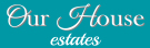 Our House Estates, Abertilley branch logo