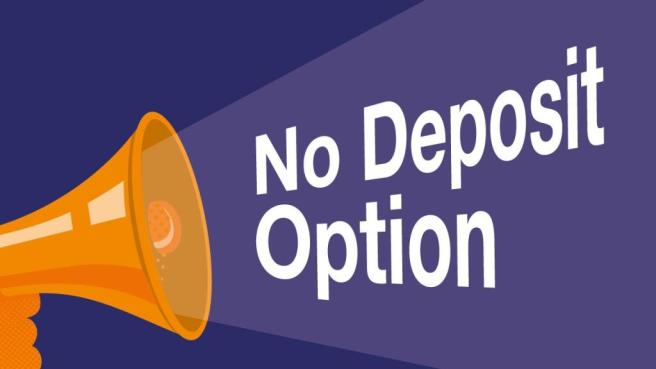 No Deposit Option